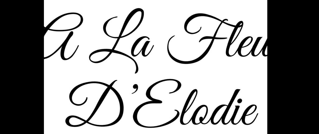 A LA FLEUR D ELODIE