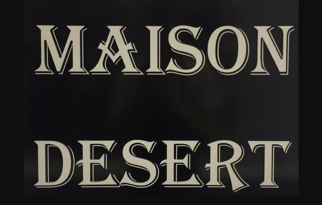 MAISON DESERT